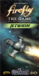 Firefly : The Game - Jetwash